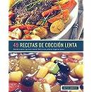 49 Recetas De Cocción Lenta: Desde sopas y guisos hasta deliciosos platos vegetarianos
