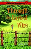 Through the Barbed Wire (Wild at Heart Mystery)