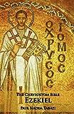 The Chrysostom Bible - Ezekiel: A Commentary