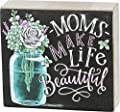 "Primitives by Kathy Box Sign — Moms Make Life Beautiful — 5.5"" x 5"""