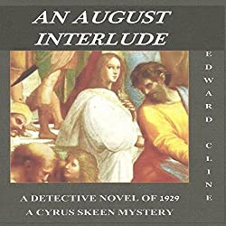 An August Interlude: A Detective Novel of 1929