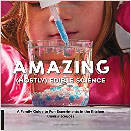 Amazon.com: Amazing (Mostly) Edible Science: A Family Guide to Fun ...