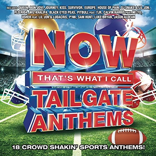 NOW That's What I Call Tailgate Anthems [Clean]