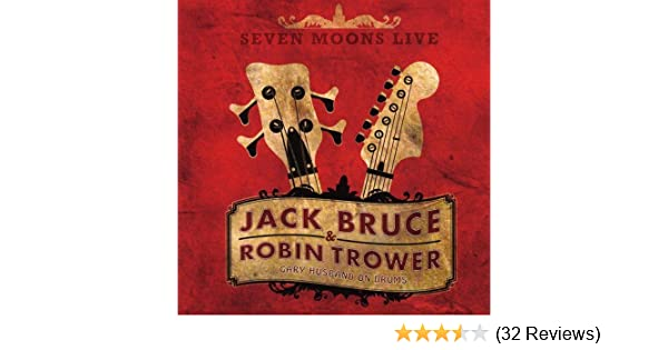 Robin Trower Jack Bruce Seven Moons Live Amazon Music