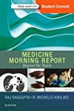 Medicine Morning Report: Beyond the Pearls, 1e