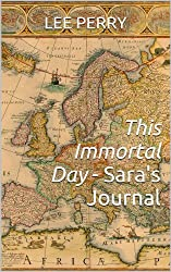 This Immortal Day - Sara's Journal