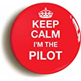 """KEEP CALM I'M THE PILOT"" FUNNY AIRLINE BADGE BUTTON PIN (1inch/25mm diameter)"