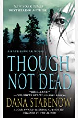 Though Not Dead: A Kate Shugak Novel (Kate Shugak Novels Book 18) Kindle Edition