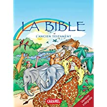 La Bible : L'Ancien Testament: Version intégrale (French Edition)