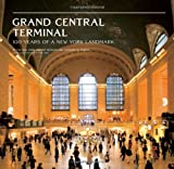 img - for Grand Central Terminal: 100 Years of a New York Landmark book / textbook / text book