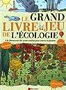 Le grand livre-jeu de l'écologie par Marais