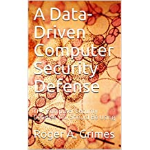 A Data-Driven Computer Security Defense: THE Computer Security Defense You Should Be Using