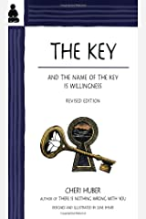 The Key: And the Name of the Key Is Willingness Paperback