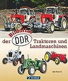 Bildatlas der DDR-Traktoren und -Landmaschinen