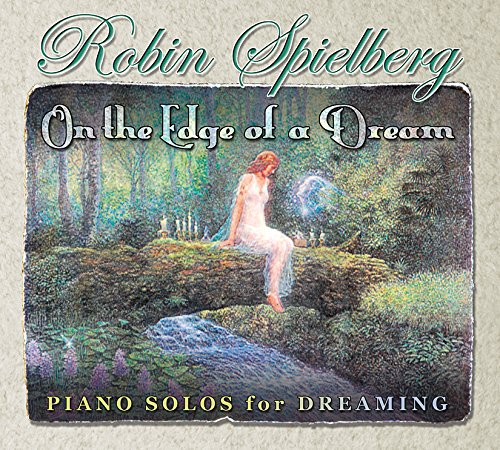 On the Edge of a Dream - Calming Music for Dreaming, Relaxation, Contemplation, Meditation, Medical Therapies - Edge Music