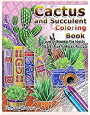 Cactus and Succulent Coloring Book Color by Numbers For Adults Dessert Plants Mosaic Puzzles: Large Cacti and Tiny Terrariums For Relaxation and Mindfulness