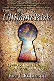 The Ultimate Risk: Seven Mysteries to Unlock Your Passion and Purpose