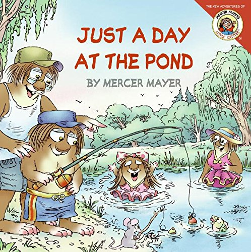 Little Critter: Just a Day at the Pond (Critters Pond)