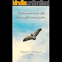 Testimonios de Transformación (Spanish Edition)