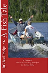 A Fish Tale: A Trade Off: Accounting Principles for Fishing Skills Kindle Edition