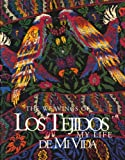 Los Tejidos De Mi Vida: The Weavings of My Life (Dunlop Art Gallery, Regina, Saskatchewan, Feb.25-Apr. 2 1995)