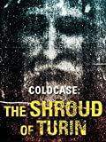 Cold Case: The Shroud of Turin (English Subtitled)