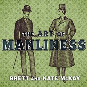 The Art of Manliness Audiobook