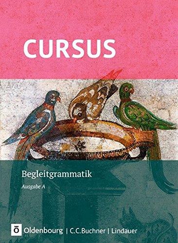 Cursus - Ausgabe A, Latein als 2. Fremdsprache: Begleitgrammatik