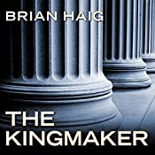 The Kingmaker: Sean Drummond Series, Book 3 | Brian Haig