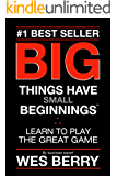 Big Things Have Small Beginnings: Learn to Play the Great Game (English Edition)