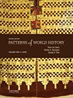 Patterns of World History: Volume One: To 1600 2nd edition
