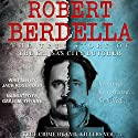 Robert Berdella: The True Story of The Kansas City Butcher: True Crime by Evil Killers, Book 5 Audiobook by Jack Rosewood Narrated by Gaius M Thynne