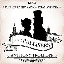 The Pallisers: 12 BBC Radio 4 Full Cast Dramatisations Radio/TV Program by Anthony Trollope Narrated by Ben Miles, David Troughton,  full cast, Sophie Thompson