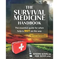 The Survival Medicine Handbook: The Essential Guide for When Help is NOT on the Way
