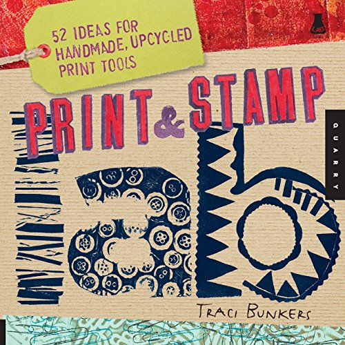 Print  Stamp Lab: 52 Ideas for Handmade, Upcycled Print Tools (Lab Series)
