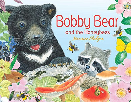 Bear Honey Bee (Bobby Bear and the Honeybees (Friendship Tales))
