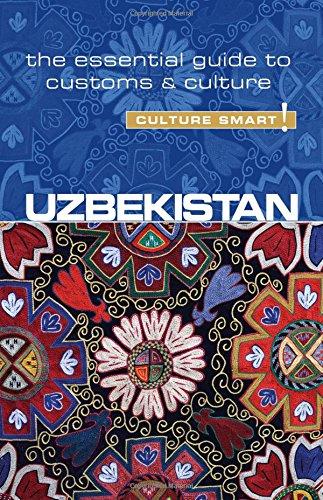 Uzbekistan - Culture Smart!: The Essential Guide to Customs & Culture