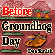 Before Groundhog Day: A Rhyming Picture Book for Children in Celebration of Groundhog Day