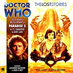 Doctor Who - The Lost Stories - Paradise 5 | PJ Hammond,Andy Lane