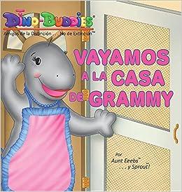 Vayamos a la Casa de Grammy (Spanish Edition): Aunt Eeebs, Sprout: 9781943836963: Amazon.com: Books