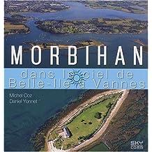 Morbihan, dans le Ciel, de Belle-Île à Vannes