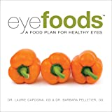 Eyefoods: A Food Plan for Healthy Eyes