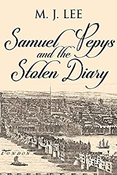 Samuel Pepys and the Stolen Diary by [Lee, M J]