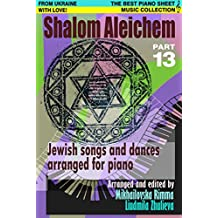 Shalom Aleichem – Piano Sheet Music Collection Part 13 (Jewish Songs And Dances Arranged For Piano)