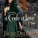 A Code of Love: The Code Breaker Series Audiobook by Jacki Delecki Narrated by Pearl Hewitt