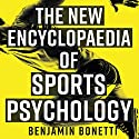 The New Encyclopaedia of Sports Psychology Audiobook by Benjamin Bonetti Narrated by Brian McKiernan