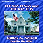 The Way It Was and the Way It Is | James A. Nelson