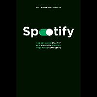 Spotify: Hoe een kleine start-up een miljardenindustrie voor altijd veranderde