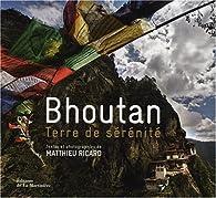 Bhoutan, terre de sérénité par Matthieu Ricard