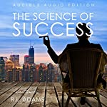 The Science of Success: How to Harness a Powerful, Systematic Approach to Achieving Your Goals: Success Books, Book 1 | R.L. Adams